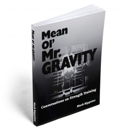 Mean Ol' Mr. Gravity: Conversations on Strength Training